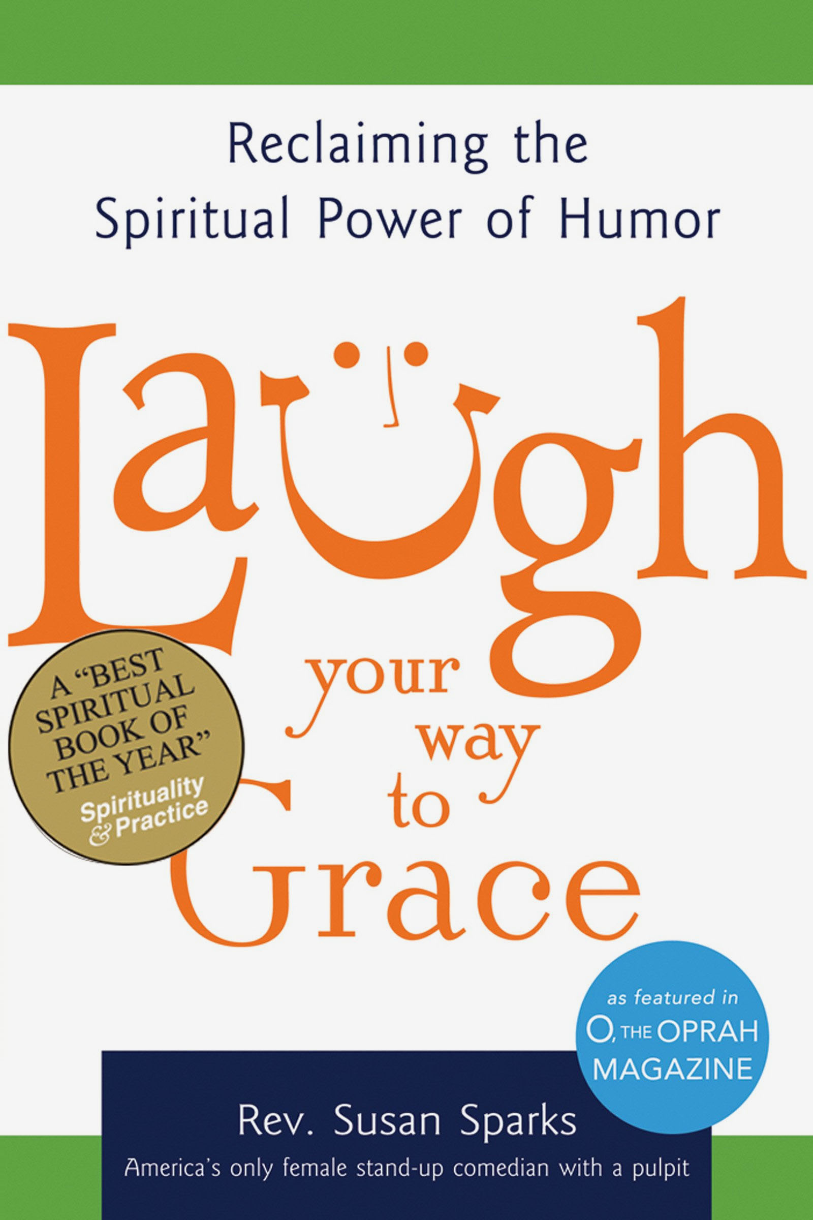 <h2>Laugh Your Way to Grace:<br /> Reclaiming the Spiritual Power of Humor</h2>